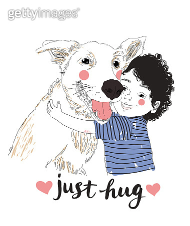 Cute Little Boy Hugging His Friend Big Dog. True friendship concert. Carrying of pets concept. Can be used for t-shirt print, kids wear fashion design, baby shower invitation card. Just Hug lettering