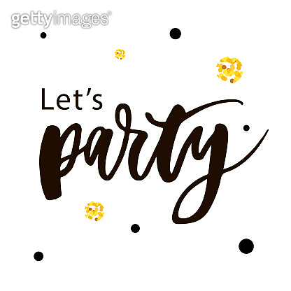 Let's Party Lettering Calligraphy Text Phrase Black