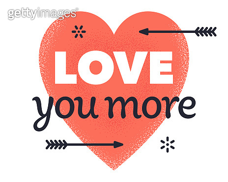 Love You More Quote Creative Vector Typography Style