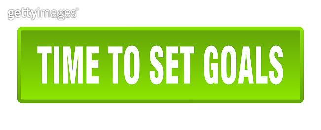 time to set goals button. time to set goals square green push button