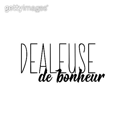 Happiness dealer in French language. Lettering. Ink illustration. Modern brush calligraphy.