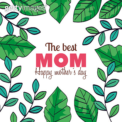 happy mother day card with frame of leafs decoration vector illustration design