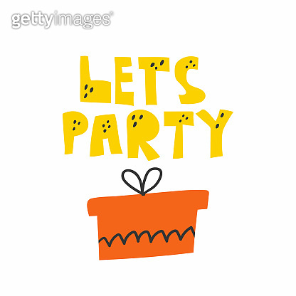 Lets party. Lettering with gift box, colorful flat doodle vector illustration for banner poster postcard