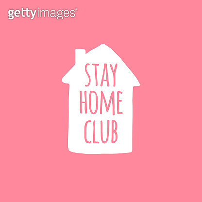 Vector white Stay home club Lettering typography poster in house silhouette for self quarantine. Hand letter script motivation print design