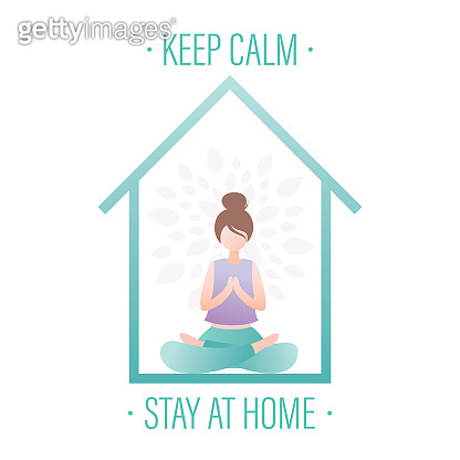 female in lotus position. Keep calm and stay at home. Motivational banner for quarantine and self-isolation.