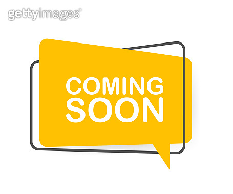 Coming soon written on speech bubble. Advertising sign. Vector stock illustration.