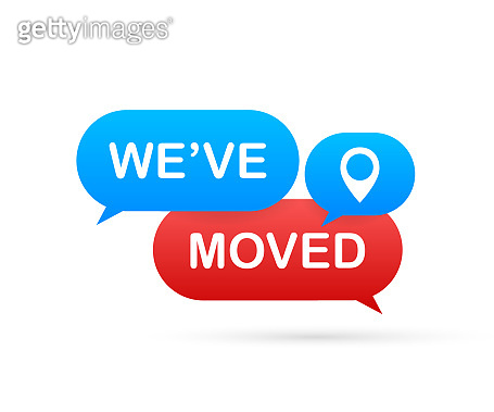 Moving office sign. We have moved text on colorful search bubble. Vector stock illustration.
