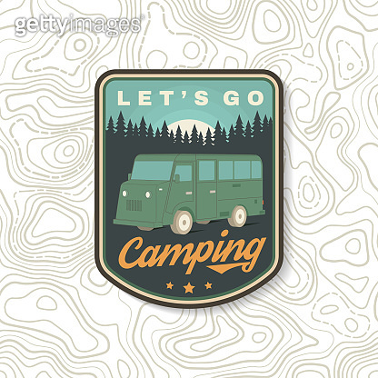 Lets go camping. Summer camp. Vector illustration Concept for shirt or emblem, print, stamp or tee. Vintage typography design with RV Motorhome and forest silhouette.