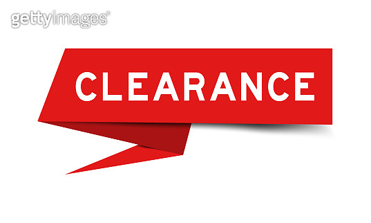 Red color paper speech banner with word clearance on white background