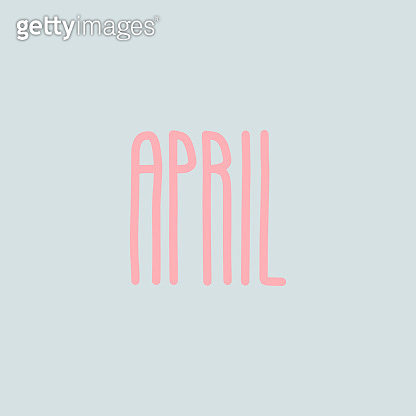 Hand drawn lettering phrase APRIL.