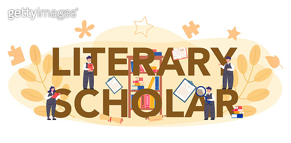 Professional literary scholar or critic typographic header concept. Scientist studying and