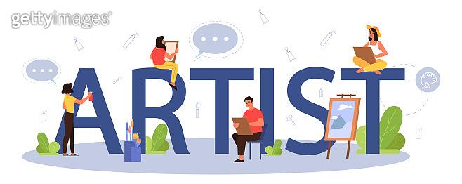 Artist typographic header concept. Idea of creative people