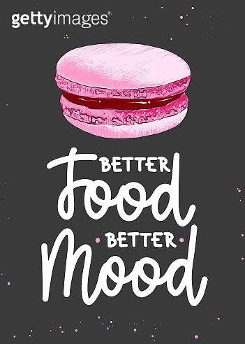Vector poster with hand drawn unique lettering design element for wall decoration, prints. Better food, better mood, modern mono line calligraphy with macaroon sketch. Handwritten eating lettering.